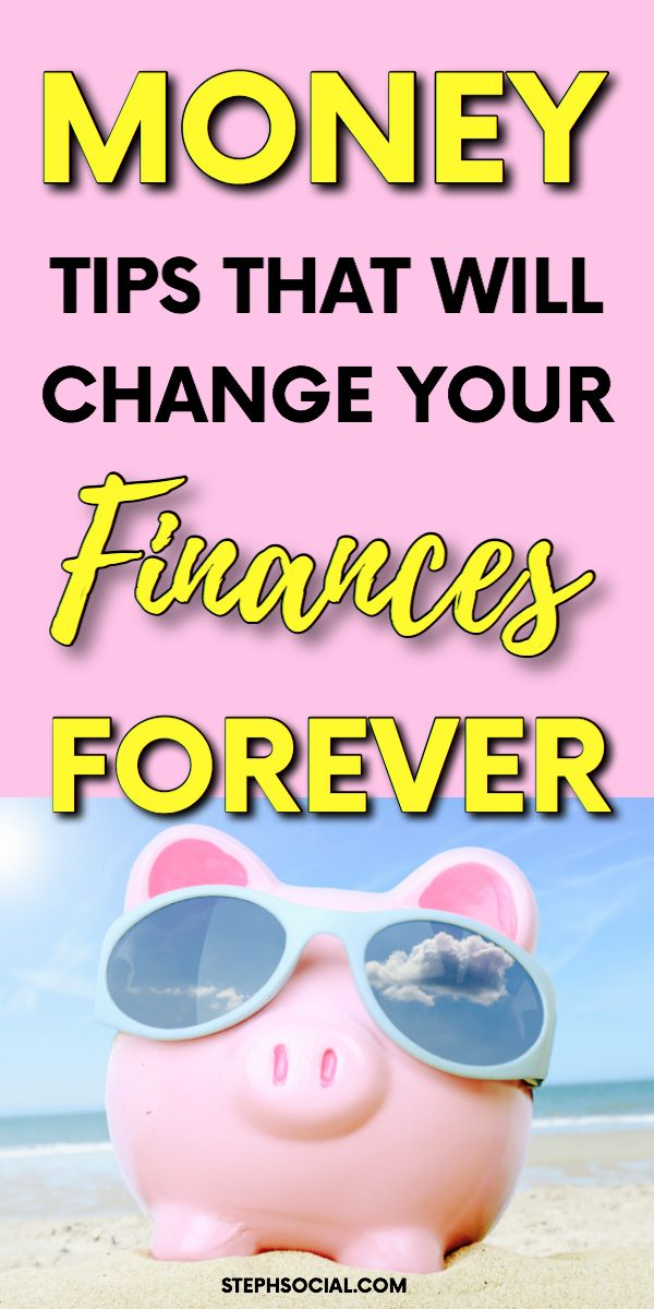 Money Tips That Will Change Your Finances Forever!