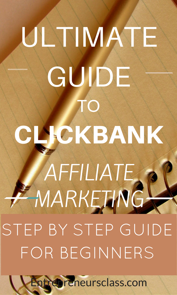 Clickbank Affiliate Marketing:The Ultimate Guide 2020